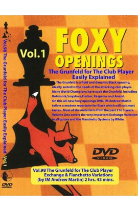 E-DVD FOXY OPENINGS - VOLUME 98 - The Grunfeld for the Club Player VOLUME 1