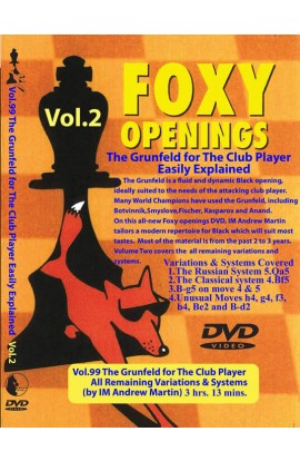 E-DVD FOXY OPENINGS - VOLUME 99 - The Grunfeld for the Club Player VOLUME 2