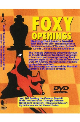 E-DVD FOXY OPENINGS - VOLUME 107 - Beating the Queen's Gambit with the Semi-Slav Triangle Defence