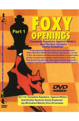 FOXY OPENINGS - VOLUME 112 - Complete Repetoire Against White's Anti-Sicilian Systems Easily Explained Part 1