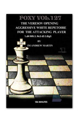 E-DVD FOXY OPENINGS - VOLUME 127 - Veresov's Opening: Aggressive White Repetoire for The Attacking Player