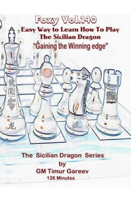 FOXY OPENINGS VOLUME 140 - The Sicilian Dragon Series Vol 1