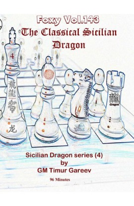 FOXY OPENINGS VOLUME 143 - The Sicilian Dragon Series Vol 4