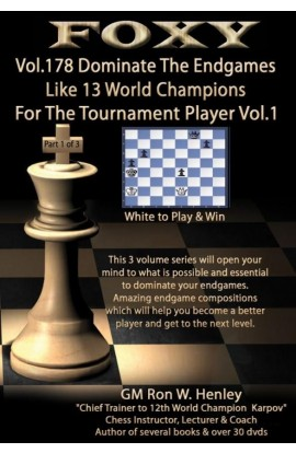 Foxy Openings - Volume 178 - Dominate the Endgames Like 13 World Champions for the Tournament Player - Vol. 3