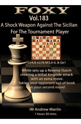 Foxy Openings - Volume 183 - A Shock Weapon Against the Sicilian For The Tournament Player