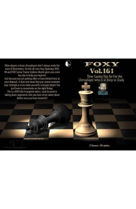 E-DVD FOXY OPENINGS - Volume 161 - Time Saving Tips for the Chessplayer to Study