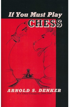 If You Must Play Chess
