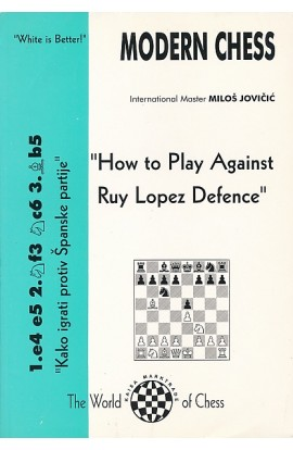 CLEARANCE - Modern Chess - How to Play Against Ruy Lopez Defense