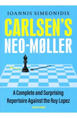 Carlsen's Neo-Moller - A Complete and Surprising Repertoire Against the Ruy Lopez