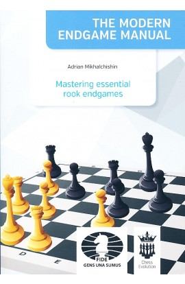 The Modern Endgame Manual - Mastering Essential Rook Endgames