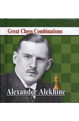 Alexander Alekhine - Great Chess Combinations