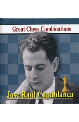 Jose Raul Capablanca - Great Chess Combinations