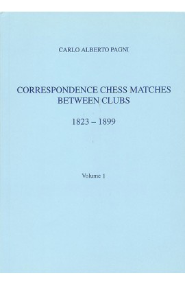 CLEARANCE - Correspondence Chess Matches Between Clubs - 1823-1899 - Volume 1