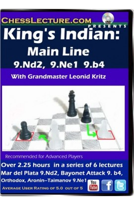 King's Indian Main Line 9.Nd2, 9.Ne1, 9.b4 - Chess Lecture - Volume 84