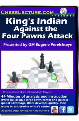 King's Indian Against the Four Pawns Attack - Chess Lecture - Volume 82