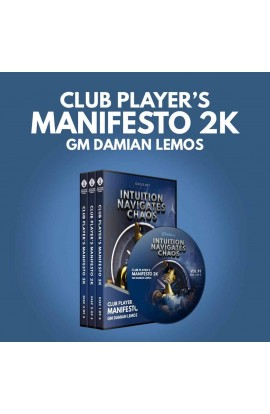 Intuition Navigates Chaos - Club Player's Manifesto 2K - GM Damian Lemos - Volume 1