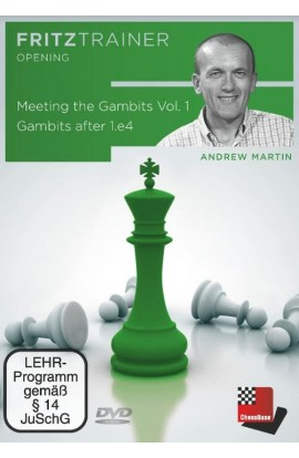 Meeting the Gambits - Vol. 1 - Gambits after 1. e4 - Andrew Martin