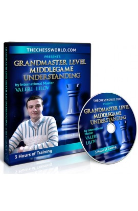 E-DVD Grandmaster Level Middlegame Understanding with IM Valeri Lilov