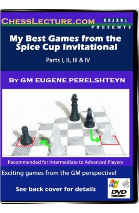 My Best Games from the Spice Cup Invitational - Chess Lecture - Volume 33