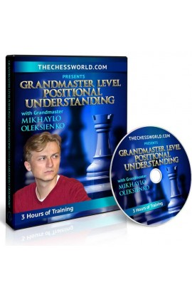 E-DVD Grandmaster Level Positional Understanding with GM Mikhaylo Oleksienko