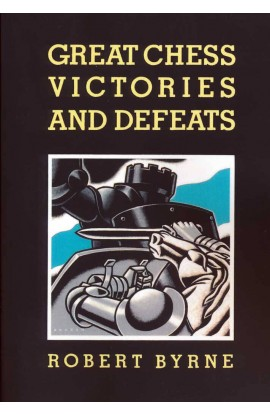Great Chess Victories and Defeats
