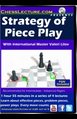 Strategy of Piece Play - Chess Lecture - Volume 141