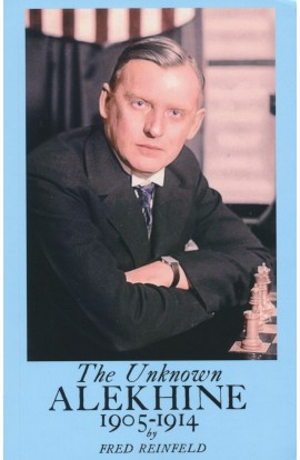 The Unknown Alekhine - 1905-1914