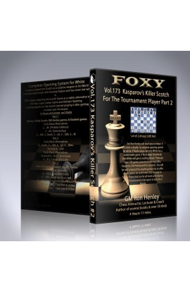 Foxy Openings - Volume 173 - Kasparov's Killer Scotch For the Tournament Player - Volume 2
