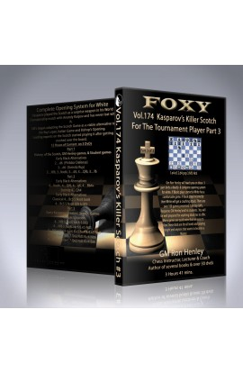 Foxy Openings - Volume 174 - Kasparov's Killer Scotch For the Tournament Player - Volume 3