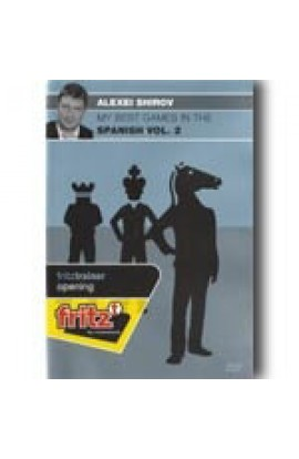 My Best Games in the Spanish by Alexei Shirov - VOLUME 2