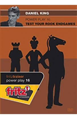 POWER PLAY - Test Your Rook Endgames - Daniel King - VOLUME 16