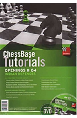 CHESSBASE TUTORIALS - Indian Defences - VOLUME 4