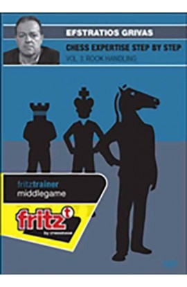 CHESS EXPERTISE STEP BY STEP - Rook Handling - Efstratios Grivas - VOLUME 3