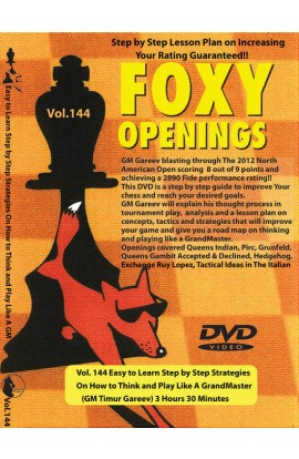 FOXY OPENINGS - VOL. 144 - Easy to Learn Step by Step Strategies On How to Think and Play Like A GrandMaster