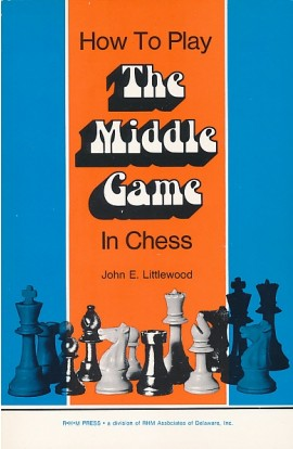 CLEARANCE - How to Play the Middle Game in Chess