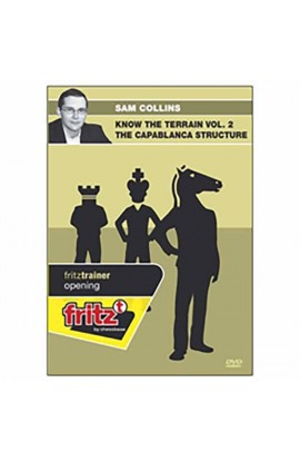KNOW THE TERRAIN - The Capablanca Structure - Sam Collins - VOLUME 2