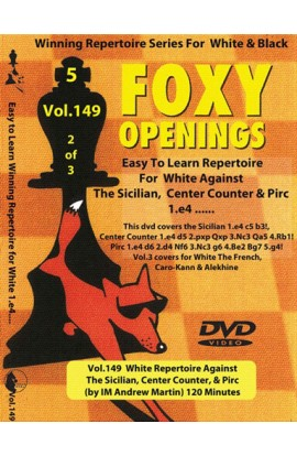 E-DVD FOXY OPENINGS - VOLUME 149 - White Repertoire Against the Sicilian, Center-Counter and Pirc