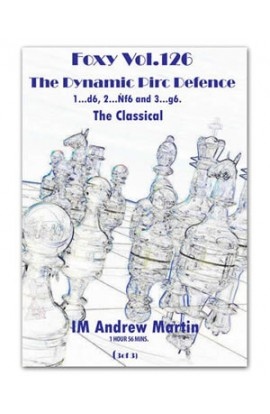 E-DVD FOXY OPENINGS - VOLUME 126 - The Dynamic Pirc Defence - The Classical - Part 3