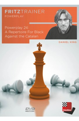 POWER PLAY - A Repertoire for Black Against the Catalan - Daniel King - VOLUME 24