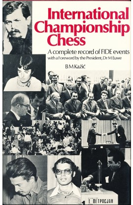 CLEARANCE - International Championship Chess: A Complete Record of FIDE Events