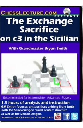 The Exchange Sacrifice on c3 in the Sicilian - Chess Lecture - Volume 98