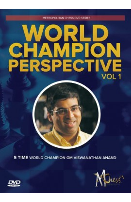 World Champion Perspective - Vishwanathan Anand - VOL. 1