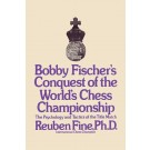 Bobby Fischer's Conquest of the World Chess Championship