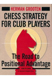 Chess Strategy for Club Players - 3rd Improved and Extended Edition