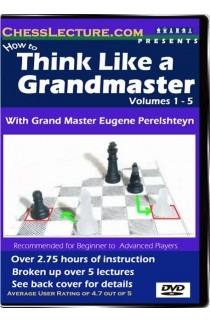 How To Think Like a Grandmaster - Chess Lecture - Volume 1