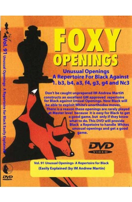 E-DVD FOXY OPENINGS - VOLUME 91 - A Repertoire for Black Against Unusual Openings
