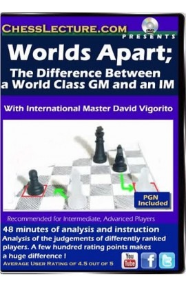 Worlds Apart; The Difference Between a World Class GM and an IM - Chess Lecture - Volume 91