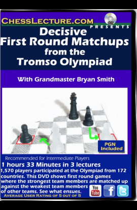 Decisive First Round Matchups from the Tromso Olympiad - Chess Lecture - Volume 144