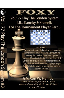 Foxy Openings - Volume 177 - Play The London System Like Kamsky and Kramnik - Volume 3