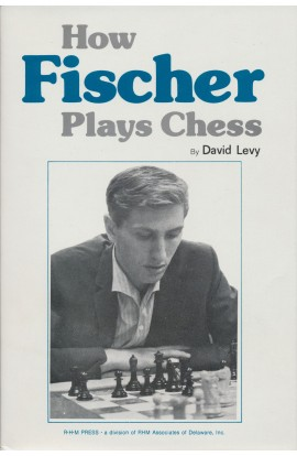 How Fischer Plays Chess